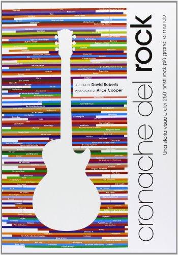 Cronache del rock. Una storia visuale dei 250 artisti rock più grandi al mondo