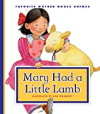 Mary Had a Little Lamb (Favorite Mother Goose Rhymes)