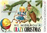 We Wish You A Crazy Christmas: Strange Christmas Cards Postcard Book