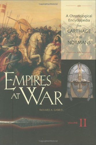 Empires at War: A Chronological Encyclopedia from Carthage to the Normans, Volume II