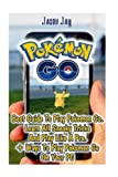 img - for Pokemon Go: Best Guide to Play Pokemon Go. Learn All Sneaky Tricks and Play Like A Pro. + Ways To Play Pokemon Go On Your PC: (Unofficial Pokemon Go ... Go) (Pokemon Go Secrets, Pokemon Go Tricks) book / textbook / text book