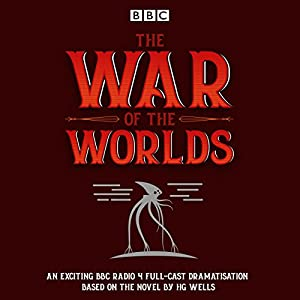 The War of the Worlds: BBC Radio 4 full-cast dramatisation Radio/TV von H G Wells Gesprochen von: Blake Ritson, Samuel James,  full cast