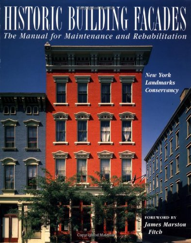 Historic Building Facades: The Manual for Maintenance and...