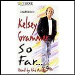 So Far... | Kelsey Grammer