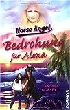 Horse Angel. Bedrohung f�r Alexa
