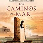 Los caminos del mar [The Roads of the Sea] Audiobook by Magdalena Albero Narrated by Marina Vinals Colubi