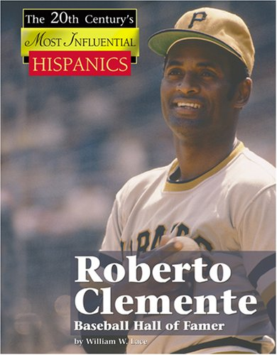 Roberto Clemente (The Twentieth Century's Most Influential: Hispanics)