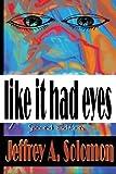 Like It Had Eyes