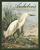 img - for Audubon's Masterpieces: 150 Prints from the Birds of America book / textbook / text book