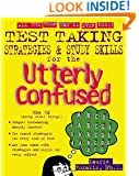 Test Taking Strategies & Study Skills for the Utterly Confused