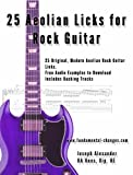 25 Aeolian Licks for Rock Guitar (Rock Guitar Licks)