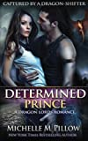 Determined Prince: A Dragon Lords Story (Captured by a Dragon-Shifter)