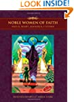 Noble Women of Faith: Asiya, Mary, Kh...