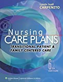 img - for Nursing Care Plans: Transitional Patient & Family Centered Care (Nursing Care Plans and Documentation) by Lynda Juall Carpenito RN MSN CRNP (2013-11-04) book / textbook / text book