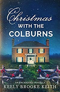 Christmas With The Colburns: An Uncharted Novella by Keely Brooke Keith ebook deal