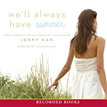 We'll Always Have Summer (       UNABRIDGED) by Jenny Han Narrated by Jessica Almasy