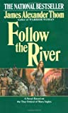 Follow the River (0345338545) by JAMES ALEXANDER Thom