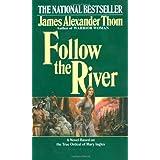 Follow the River ~ James Alexander Thom