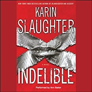 Indelible: A Novel | [Karin Slaughter]