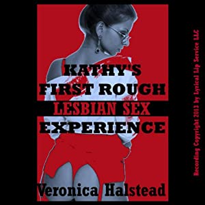 Kathy's First Rough Lesbian Sex Experience Audiobook