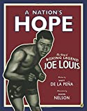 img - for A Nation's Hope: the Story of Boxing Legend Joe Louis book / textbook / text book