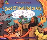 img - for Good Ol' Noah Had an Ark book / textbook / text book