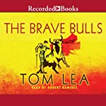 The Brave Bulls | Tom Lea