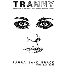 Tranny: Confessions of Punk Rock's Most Infamous Anarchist Sellout Audiobook by Laura Jane Grace, Dan Ozzi Narrated by Laura Jane Grace