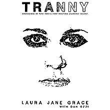 Tranny: Confessions of Punk Rock's Most Infamous Anarchist Sellout | Livre audio Auteur(s) : Laura Jane Grace, Dan Ozzi Narrateur(s) : Laura Jane Grace