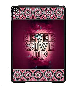 PRINTVISA Never Give Up Premium Metallic Insert Back Case Cover for Apple IPad Air 2 - D5820