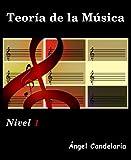 Teor�a de la M�sica: Nivel 1 (Spanish Edition)