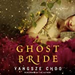 The Ghost Bride: A Novel | Yangsze Choo