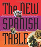 img - for By Anya von Bremzen The New Spanish Table (First Edition) book / textbook / text book