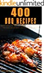400 BBQ Recipes: Barbecue sauces and...