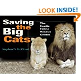 Saving the Big Cats: The Exotic Feline Rescue Center (Quarry Books)