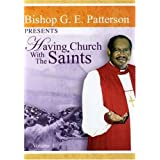 Having Church with the Saints ~ Bishop Gilbert E....