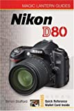 Magic Lantern Guides: Nikon D80 (Magic Lantern Guides) (Magic Lantern Guide) Simon Stafford