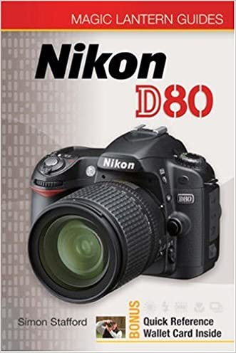 Magic Lantern Guides: Nikon D80 written by Simon Stafford