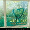 Labor Day (       UNABRIDGED) by Joyce Maynard Narrated by Wilson Bethel