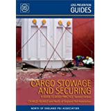 Cargo Stowage and Securing: A Guide to Good Practice