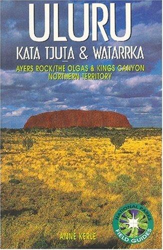Uluru: Kata Tjuta and Watarrka National Parks (National Parks Field Guides)