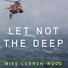 Let Not the Deep: British Military Quartet, Book 1 Audiobook by Mike Lunnon-Wood Narrated by John Telfer