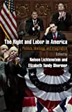 img - for The Right and Labor in America: Politics, Ideology, and Imagination (Politics and Culture in Modern America) book / textbook / text book