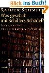 Was geschah mit Schillers Sch�del?: A...