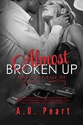 Almost Broken Up: Almost Bad Boys #2