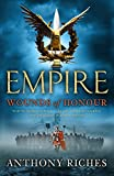 Anthony Riches Wounds of Honour: 1 (Empire)