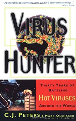 Virus Hunter: Thirty Years of Battling Hot Viruses Around the World from Anchor
