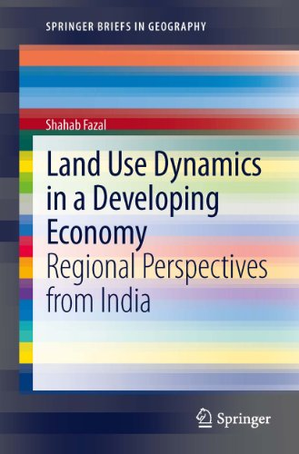 Land Use Dynamics in a Developing Economy: Regional Perspectives from India (SpringerBriefs in Geography)