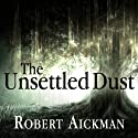 The Unsettled Dust (       UNABRIDGED) by Robert Aickman Narrated by Reece Shearsmith
