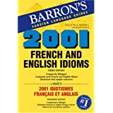 2001 French and English Idioms/2001 Idiotismes Francais Et Anglaispar David Sices
